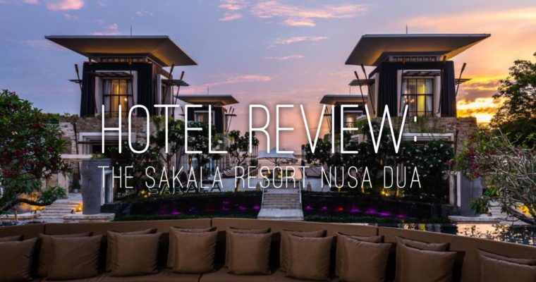 Hotel Review: The Sakala Resort Nusa Dua, Bali, Indonesia