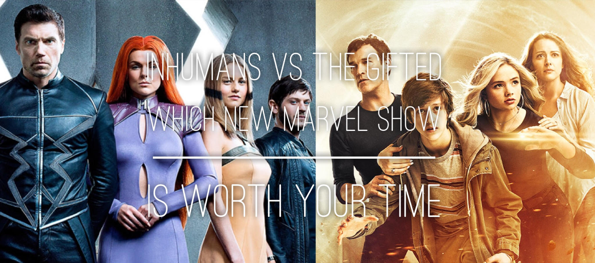 Inhumans vs The Gifted – Which New Marvel Show Is Actually Worth Your Time