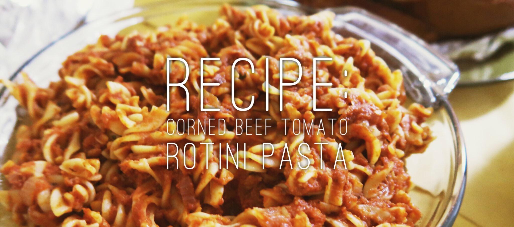 Corned Beef Tomato Rotini Pasta