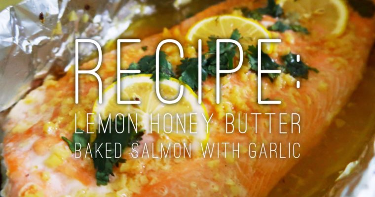 Lemon Honey Butter Baked Salmon with Garlic