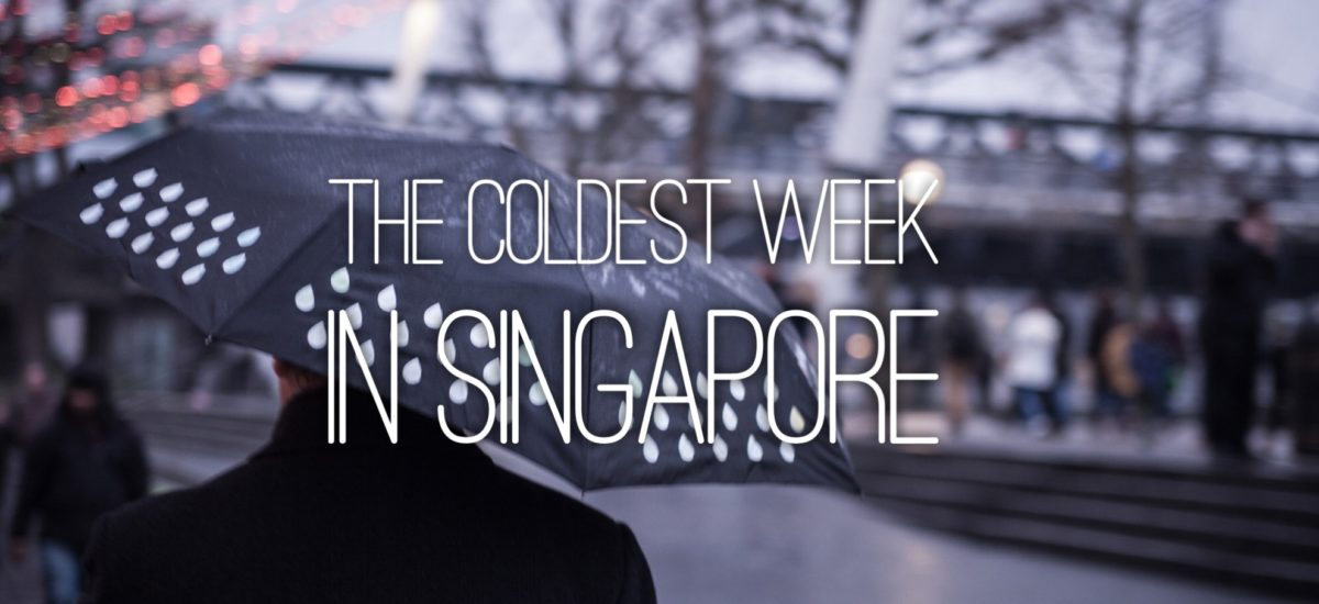The Coldest Week In Singapore