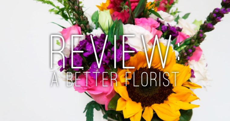 Review: A Better Florist